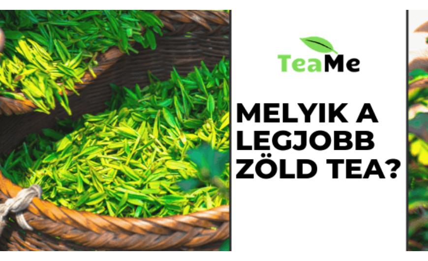 Melyik a legjobb zöld te márka? Milyen a minőségi tea?